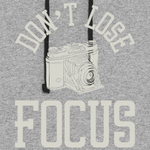 Don't Lose Focus - Funny Photography tops - Colorblock Hoodie