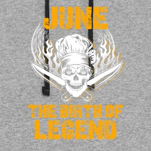 June the birth of legend Chef T-Shirts - Colorblock Hoodie