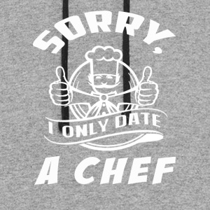 I only date a Chef T-Shirts - Colorblock Hoodie