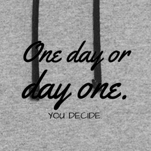 One day os day one. - Colorblock Hoodie