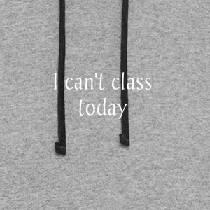 I_cant_class_today - Colorblock Hoodie