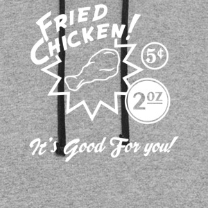 Fried Chicken It s Good For You - Colorblock Hoodie