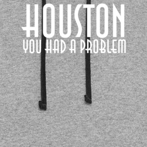 Houston You Had A Problem - Colorblock Hoodie