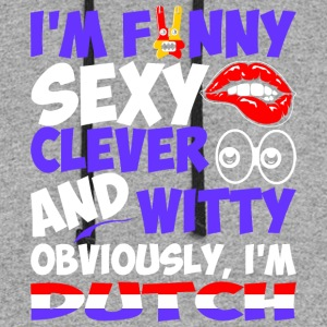 Im Funny Sexy Clever And Witty Im Dutch - Colorblock Hoodie