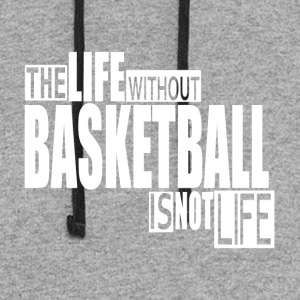 Life without Basketball-cool shirt,geek hooddie,ta - Colorblock Hoodie