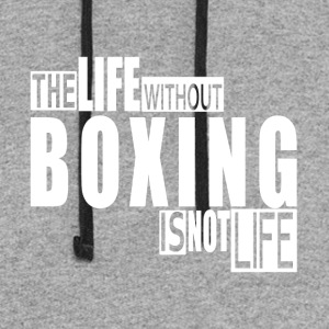 Life without Boxing-cool shirt,geek hooddie,tank - Colorblock Hoodie