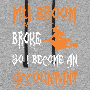 My Broom Broke So I Become An Accountant - Colorblock Hoodie