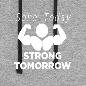 Sore today! Strong Tomorrow! - Colorblock Hoodie
