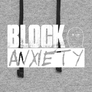 Block Anxiety Qoute - Colorblock Hoodie