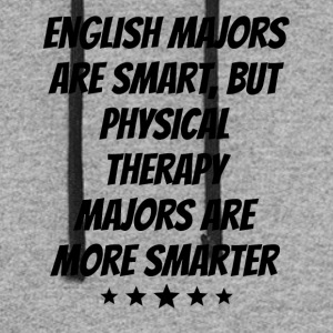 Physical Therapy Majors Are More Smarter - Colorblock Hoodie