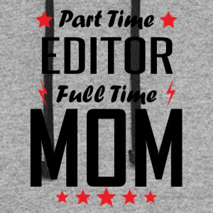 Part Time Editor Full Time Mom - Colorblock Hoodie