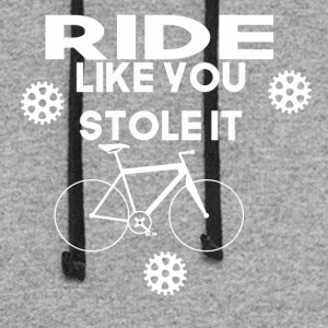 ride like you stole it - Colorblock Hoodie
