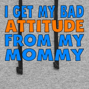 I Get My Bad Attitude From My Mommy - Colorblock Hoodie