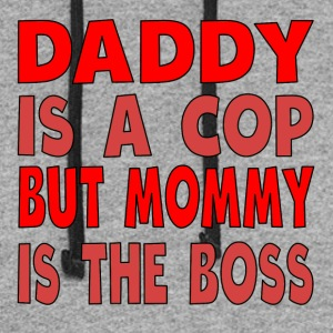 Daddy Is A Cop Mommy Is The Boss - Colorblock Hoodie