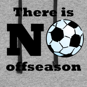 There Is No Offseason Soccer - Colorblock Hoodie