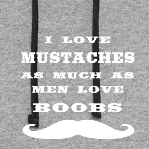 i love mustache as much as men love boobs - Colorblock Hoodie