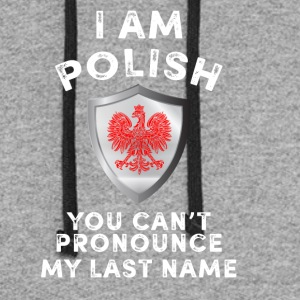 I am polish you can't pronounce my last name - Colorblock Hoodie
