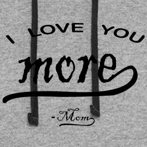I love You More mom - Colorblock Hoodie