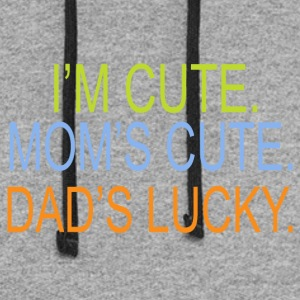 I m cute Mom s cute Dad s lucky - Colorblock Hoodie