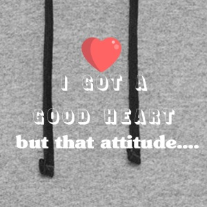 I got a good heart but that attitude - Colorblock Hoodie