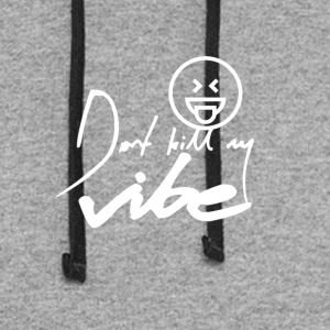 Don't kill my vibe - Colorblock Hoodie