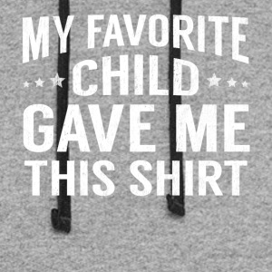 My Favorite Child Gave Me This Shirt Funny Fathers - Colorblock Hoodie