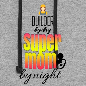 Builder by day and super mom by night - Colorblock Hoodie