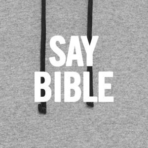 Say Bible 2 White - Colorblock Hoodie