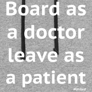 United - Board as a doctor, leave as a patient! - Colorblock Hoodie