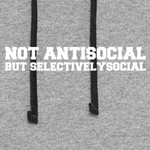 Not Antisocial But Selectivelysocial. - Colorblock Hoodie