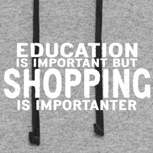 Education is important but Shopping is importanter - Colorblock Hoodie