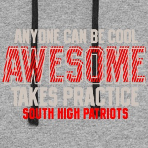 Anyone Can Be Cool Awesome Takes Practice South Hi - Colorblock Hoodie