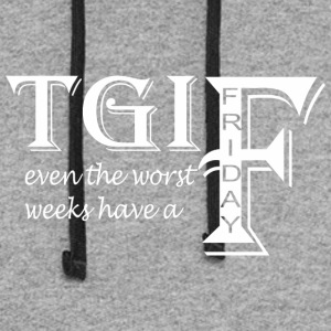 TGIF Even The Worst Weeks Have A Friday - Colorblock Hoodie