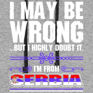 I May Be Wrong Im From Serbia - Colorblock Hoodie