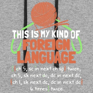 This Is My Kind Of Foreign Language T Shirt - Colorblock Hoodie