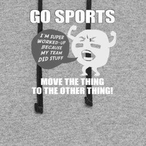 Go Sports! Move the thing to the other thing! - Colorblock Hoodie