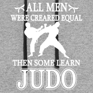 All Men Were Created Equal Then Some Learn Judo - Colorblock Hoodie