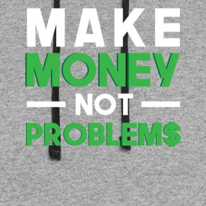 Make Money Not Problems - Colorblock Hoodie