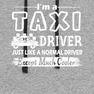 Taxi Driver Is Cooler Shirt - Colorblock Hoodie