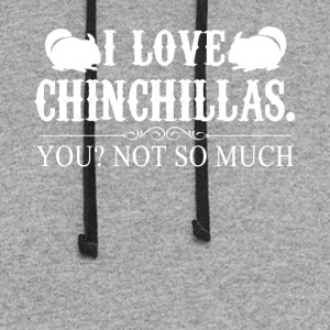 I Love Chinchillas Tee Shirt - Colorblock Hoodie
