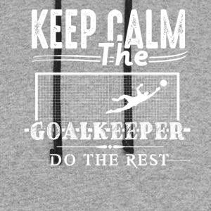 Goalkeeper Do The Rest Shirt - Colorblock Hoodie