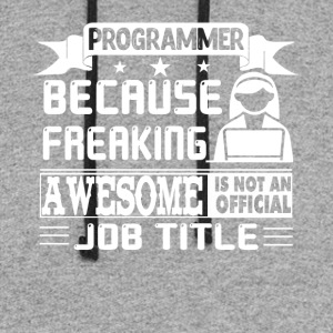 Programmer Is Freaking Awesome Shirts - Colorblock Hoodie