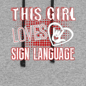 This Girl Loves Sign Language Shirt - Colorblock Hoodie