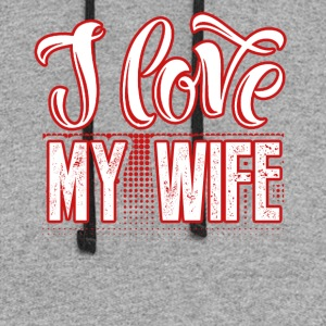 I Love My Wife Tee Shirt - Colorblock Hoodie