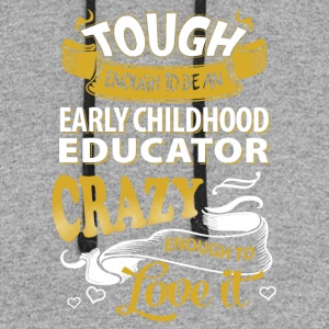 Touch enough to be an early childhood educator - Colorblock Hoodie