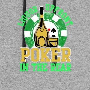 Liquor Upfront Poker in the Rear - Colorblock Hoodie