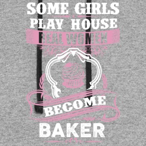 Some Girls Play House Real Women Become Baker - Colorblock Hoodie