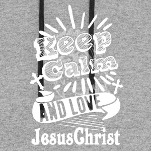 Keep Calm And Love Jesus Christ Shirt - Colorblock Hoodie