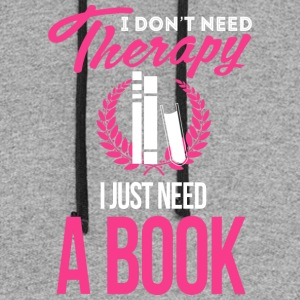 I Don't Need Therapy. I Just Need Book - Colorblock Hoodie