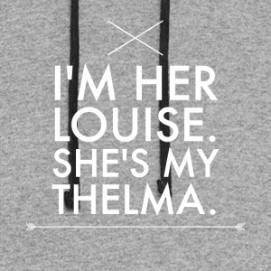 I'm her louise she's my thelma - Colorblock Hoodie